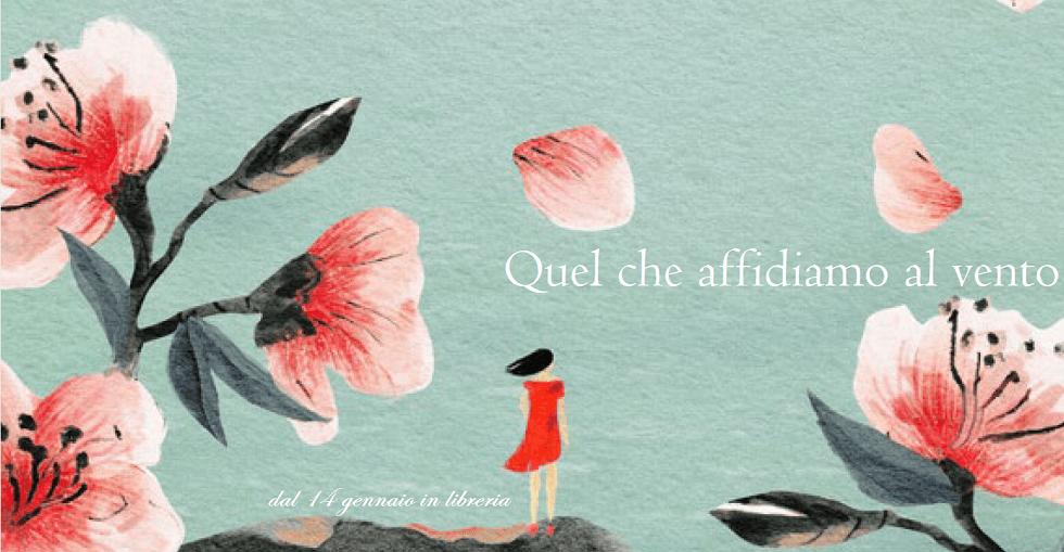 """""""Quel che affidiamo al vento"""" di Laura Imai Messina edito da Piemme dal 14 gennaio in tutte le librerie e on-line."""