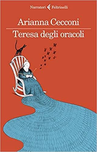 """""""Teresa dagli oracoli"""" di Arianna Cecconi edito da Feltrinelli. Estratto."""