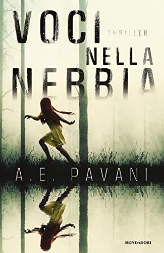 """""""Voci nella nebbia"""" di A. E. Pavani edito da Mondadori. Estratto."""