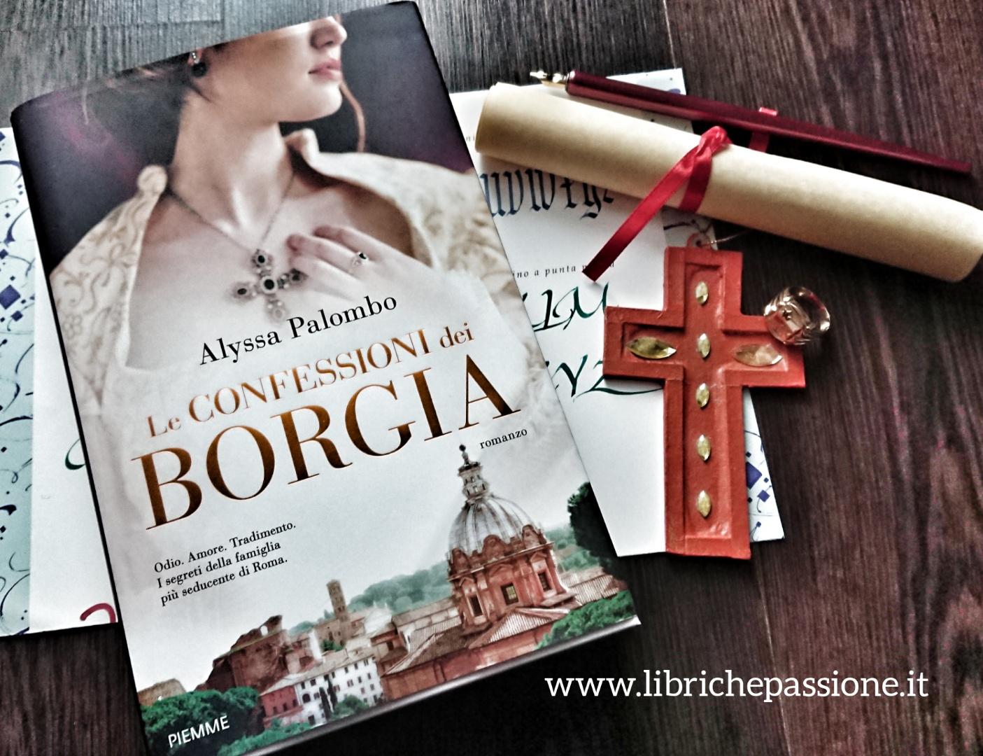 """Recensione del romanzo """" Le confessioni dei Borgia"""" di Alyssa Palombo edito da Piemme edizioni."""