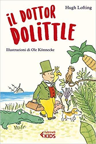"""""""Il Dottor Dolittle"""" di Hugh Lofting edito da Feltrinelli Kids. Estratto."""