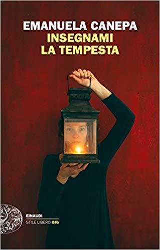 """""""Insegnami la tempesta"""" di Emanuela Canepa edito da Einaudi. In tutte le librerie e on-line.Estratto."""