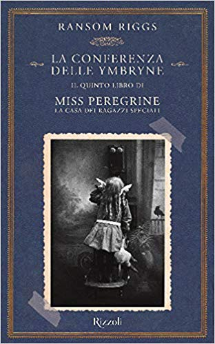"""""""La conferenza delle Ymbryne"""" il quinto libro di Miss Peregrine, la casa dei ragazzi speciali di Ransom Riggs edito da Rizzoli. In tutte le librerie e on-line."""