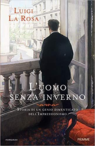 """""""L' uomo senza inverno"""" di Luigi La Rosa edito da Piemme da oggi 25 Febbraio 2020 in tutte le librerie e on-line. Estratto."""