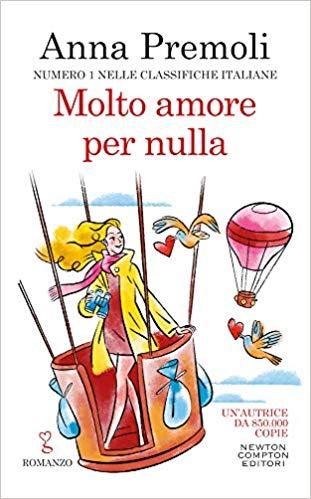 """Segnalazione: """"Molto amore per nulla"""" di Anna Premoli edito da Newton Compton dal 24 febbraio 2020 in tutte le librerie e on-line"""