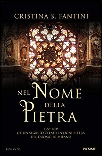 """Super Segnalazione: """"Nel nome della Pietra"""" di Cristina S. Fantini edito da Piemme. In tutte le librerie e on-line dal 10 Marzo 2020. Estratto."""
