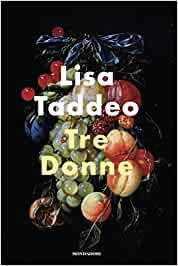 """"""" Tre donne"""" di Lisa Taddeo edito da Mondadori in tutte le librerie e on-line. Estratto."""