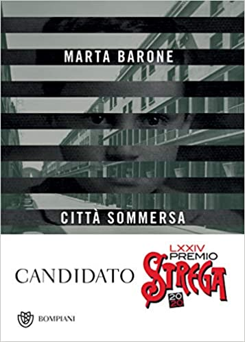 """""""Città sommerse"""" di Marta Barone edito da Bompiani. Libro candidato al Premio Strega 2020. Estratto"""