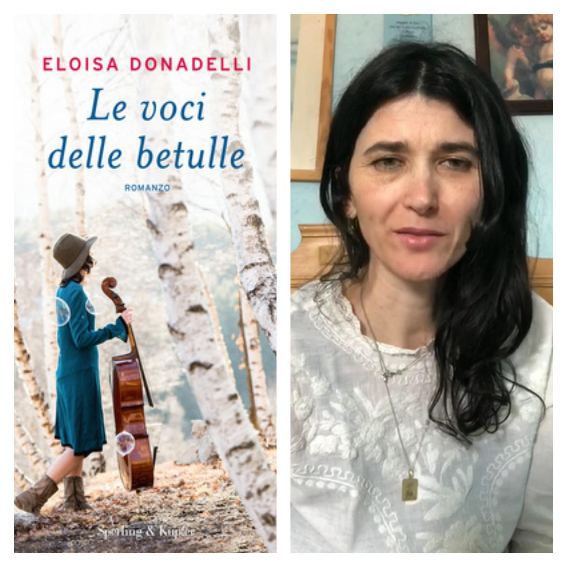 """""""Ve lo legge lo scrittore"""" Stasera ospite del blog c'è  Eloisa Donadelli autrice del romanzo """"Le voci delle betulle"""" edito da Sperling & Kupfer."""