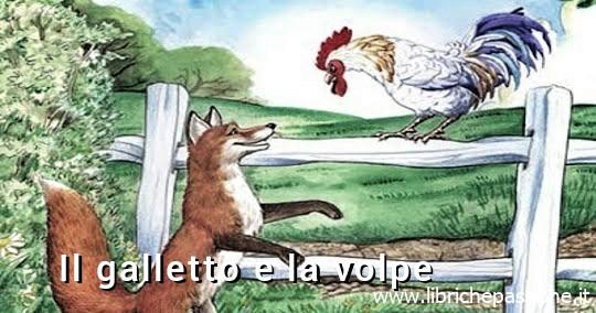 """Vi racconto una storia : """"Il galletto e la volpe."""