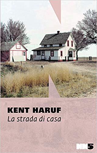 """""""La strada di casa"""" di kent Haruf edito da NN editori"""