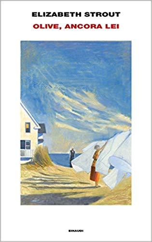 """""""Olive, ancora lei"""" di Elizabeth Strout edito da Einaudi. Estratto. In libreria e on line dal 10 Marzo 2020"""