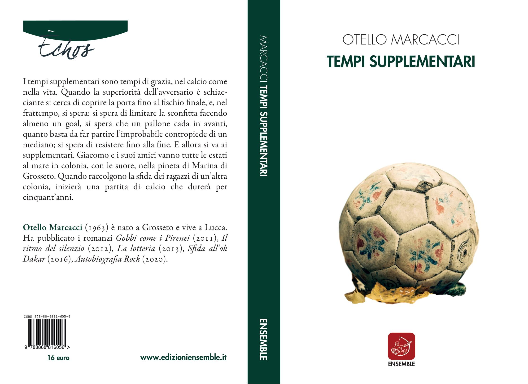 """Segnalazione: """"Tempi supplementari"""" di Otello Marcacci edito da Edizioni Ensemble. Dal 25 Marzo 2020 in tutte le librerie e on-line. Estratto."""