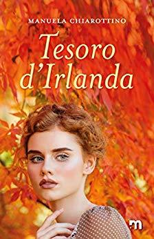 """""""Tesoro d'Irlanda"""" di Manuela Chiarottino edito da More Stories"""