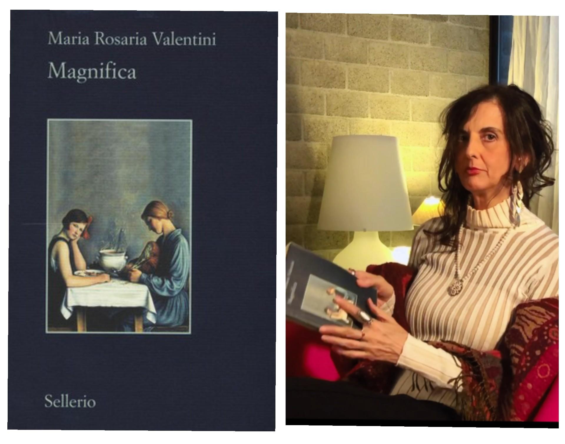 """""""Ve lo legge lo scrittore"""" stasera ospite del Blog c'è Maria Rosaria Valentini autrice del romanzo """"Magnifica"""" edito da Sellerio"""