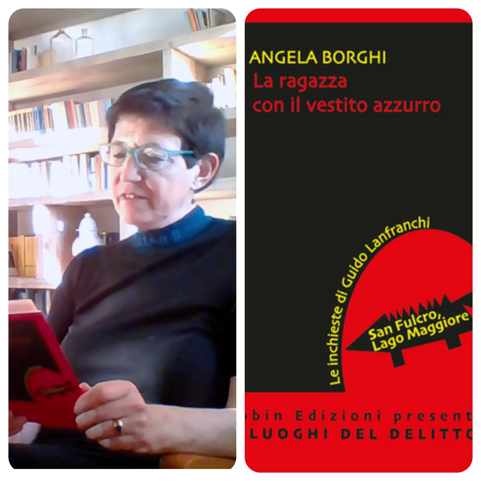 """""""Ve lo legge lo scrittore"""" con Angela Borghi autrice del romanzo """"La ragazza con il vestito azzurro"""" edito da Robin"""