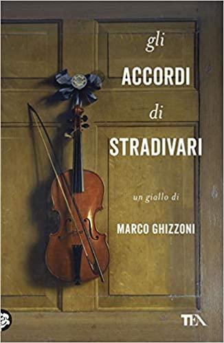 """""""Gli accordi di Stradivari"""" di Marco Ghizzoni edito da Tea.Estratto"""