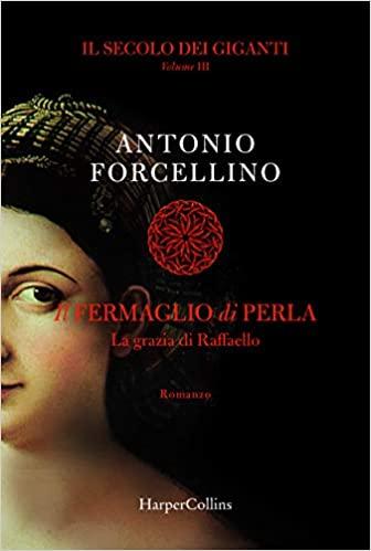 """""""Il fermaglio di perla"""" di Antonio Forcellino edito da HarperCollins. Estratto"""