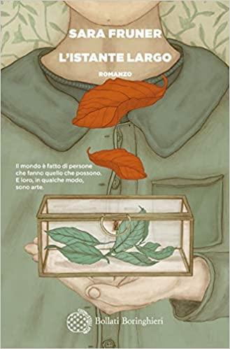 """Segnalazione: """"L'istante largo"""" di Sara Fruner edito da Bollati Boringhieri.            Avrebbe dovuto uscire nel mese di Aprile ,ma vista l'emergenza la data è stata procrastinata"""
