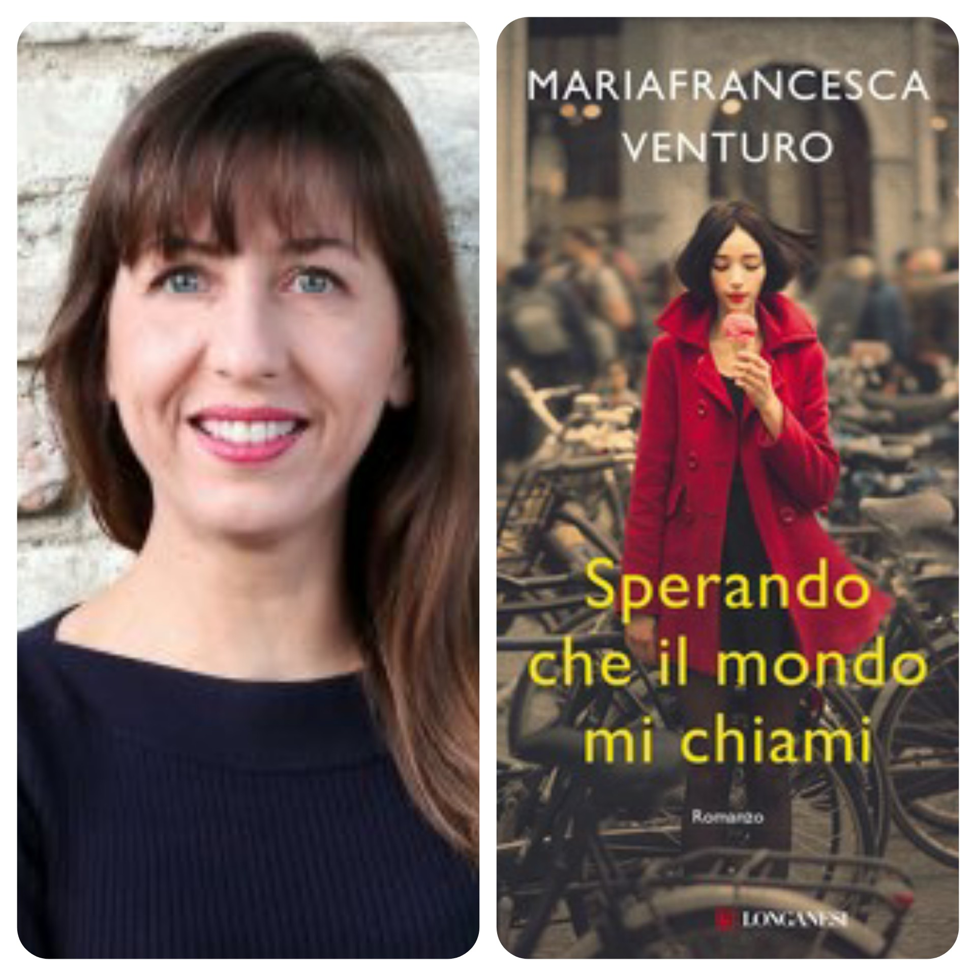 """""""Ve lo legge lo scrittore"""" stasera ospite del Blog: Maria  Francesca Venturo con il suo romanzo """"Sperando che il mondo mi chiami"""" edito da Longanesi"""
