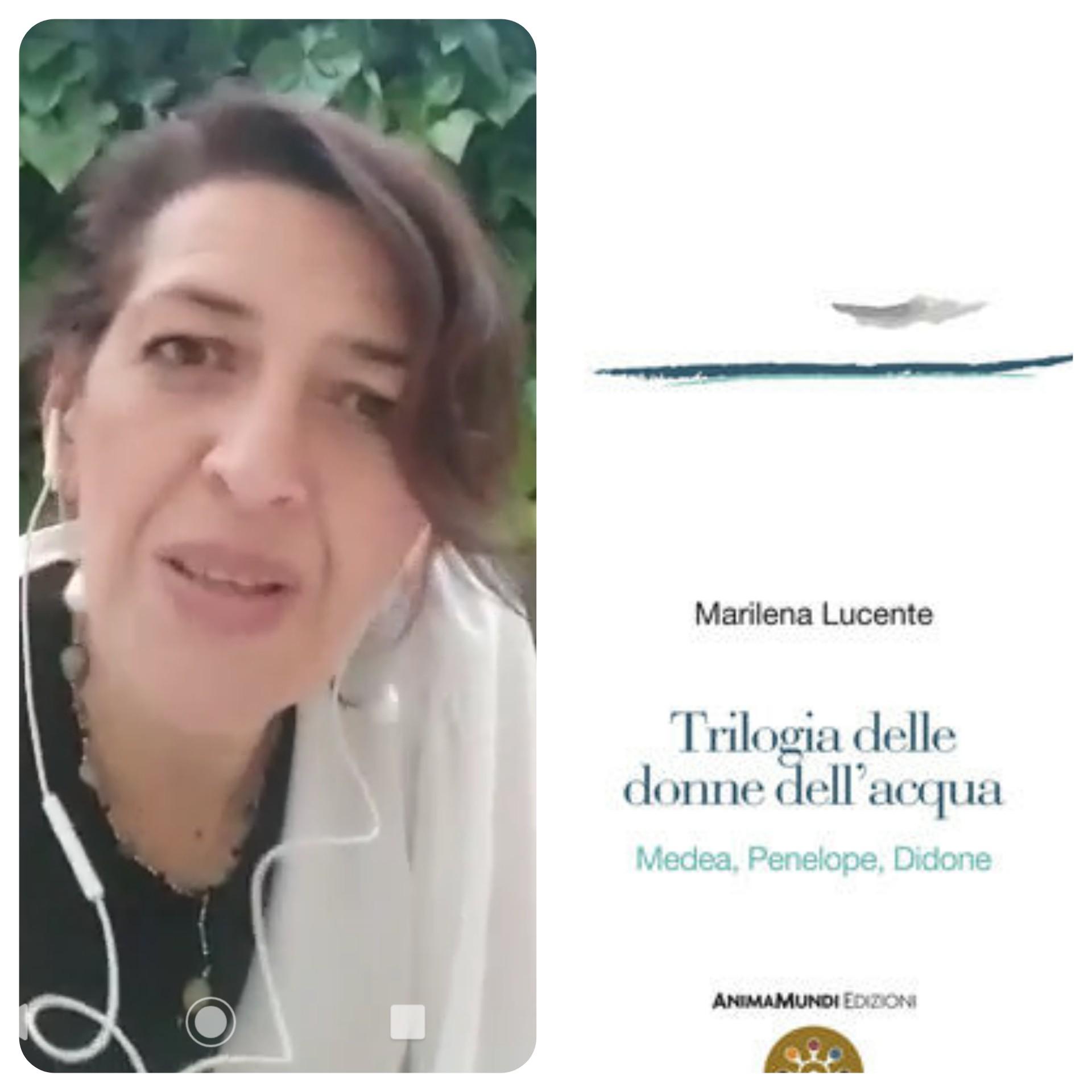 """""""Ve lo legge lo scrittore"""" con Marilena Lucente autrice del romanzo """"Trilogia delle donne dell'acqua. Medea, Penelope,Didone"""" edito da Anima Mundi"""