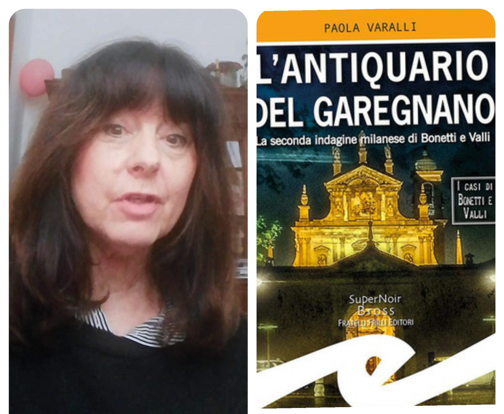 """""""Ve lo legge lo scrittore"""" con Paola Varalli autrice del romanzo """"L' antiquario del Garegnano"""" edito da Frilli"""