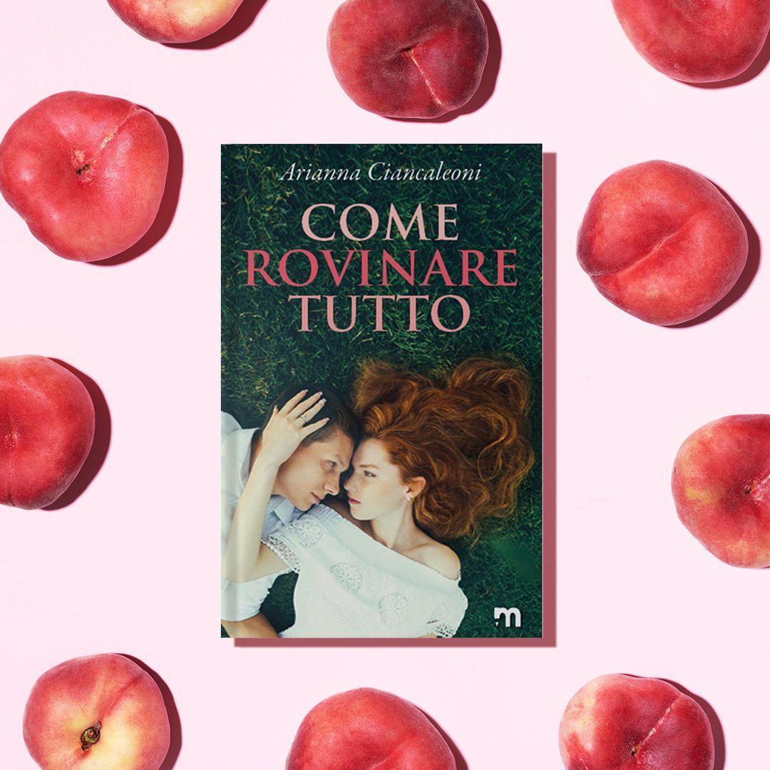"""Recensione del romanzo """"Come rovinare tutto"""" di Arianna Ciancaleoni edito da More Stories"""