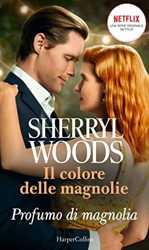 """""""Il colore delle magnolie"""" Profumo di Magnolia di Sherryl Woods edito da HarperCollins disponibile da oggi sugli store il primo capitolo della serie"""