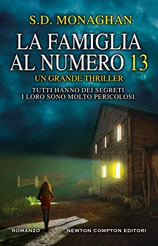 """""""La famiglia al numero 13"""" di S.D. Monaghan edito da Newton Compton da oggi in libreria e on-line. Estratto"""