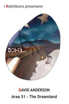 """Segnalazione: """"Area 51-The Dreamland di David Anderson edito da Robin & Sons dal 12 Maggio in tutte le librerie e on-line"""