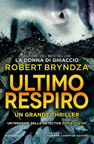 """""""Ultimo respiro"""" di Robert Bryndza edito da Newton Compton dal 1 Giugno in tutte le librerie e on-line. Estratto"""
