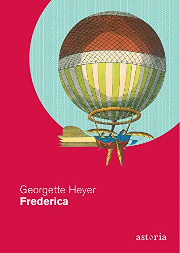 """Frederica"" di Georgette Heyer edito da Astoria in tutte le librerie e on-line. Estratto"