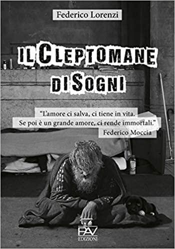 """""""Il  cleptomane di sogni"""" di Federico Lorenzi edito da Pav Edizioni"""