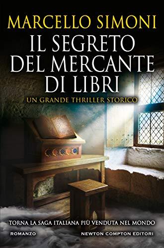 """""""Il segreto del mercante di Libri"""" di Marcello Simoni edito da Newton Compton in tutte le librerie e on-line. Estratto"""