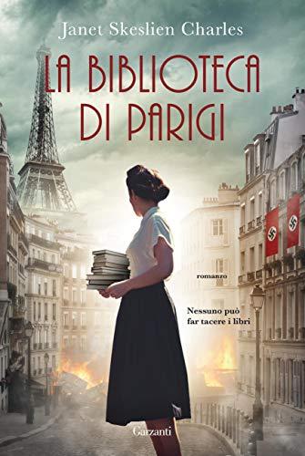 """""""La biblioteca di Parigi"""" di Janet Skeslien Charles edito da Garzanti in tutte le librerie e o-line dal 4 Giugno 2020. Estratto"""