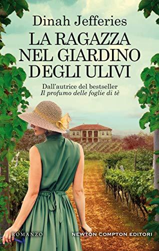 """Super segnalazione: La ragazza nel giardino degli ulivi"""" di Dinah Jefferies edito da Newton Compton in tutte le librerie e on-line dal 29 Giugno 2020. Estratto"""