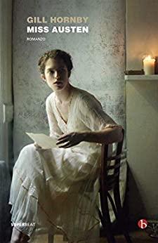 """""""Miss Austen"""" di Gill Hornby edito da Neri Pozza"""