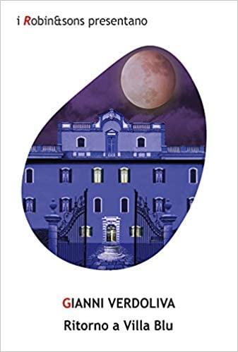 """Segnalazione: """"Ritorno a Villa Blu"""" di Gianni Verdoliva edito da Robin edizioni. Estratto"""