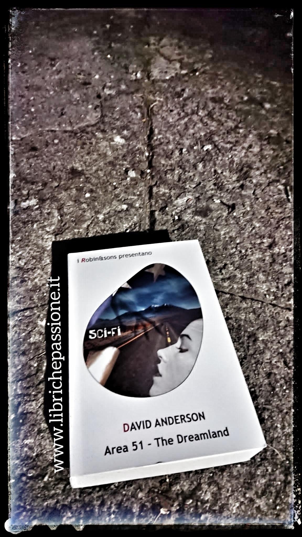 """Recensione del romanzo """"Area 51- The Dreamland"""" di David Anderson edito da Robin Edizioni"""