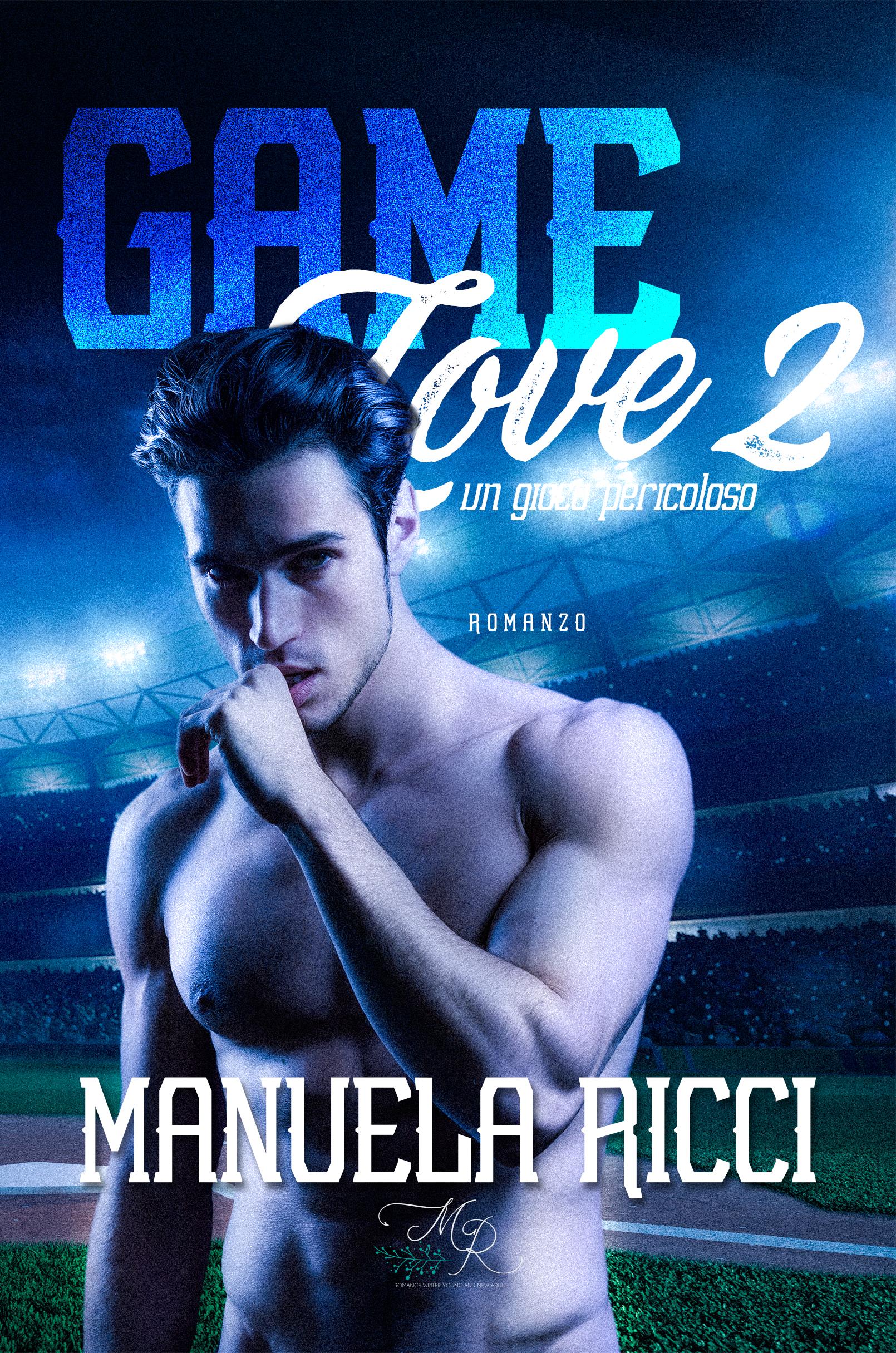 """Segnalazione: """"Game Love 2"""" di Manuela Ricci on-line dal 18 Luglio 2020"""