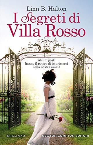 """Super Segnalazione: """"I segreti di Villa Rosso"""" di Linn B. Halton edito da Newton Compton in tutte le librerie e on-line dal 9 Luglio 2020. Estratto"""