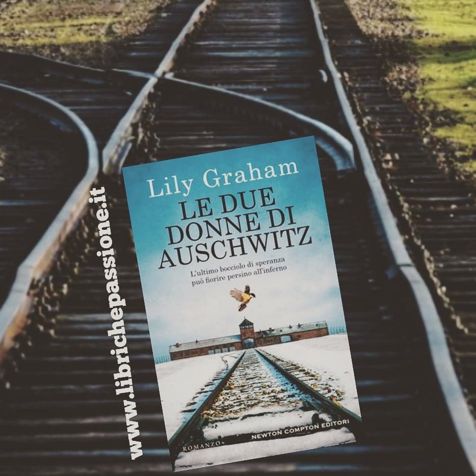"""Recensione del romanzo """"Le due donne di Auschwitz"""" di Lily Graham edito da Newton Compton"""