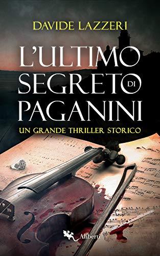 """Segnalazione: """"L'ultimo segreto di Paganini"""" di Davide Lazzeri disponibile on-line. Estratto"""