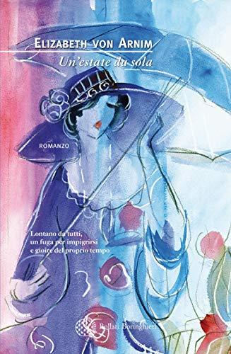 """""""Un' estate da sola"""" di Elizabeth Von Arnim edito da Bollati Boringhieri.Estratto"""