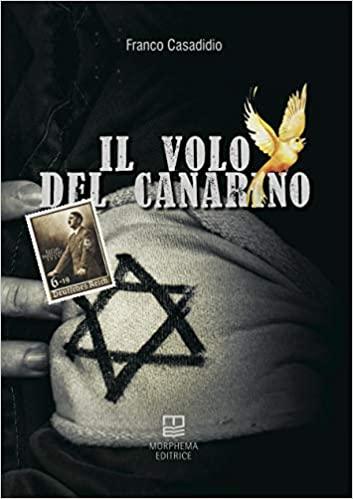 """Segnalazione: """"Il volo del canarino"""" di Franco Casadidio edito da Morphema Editrice"""