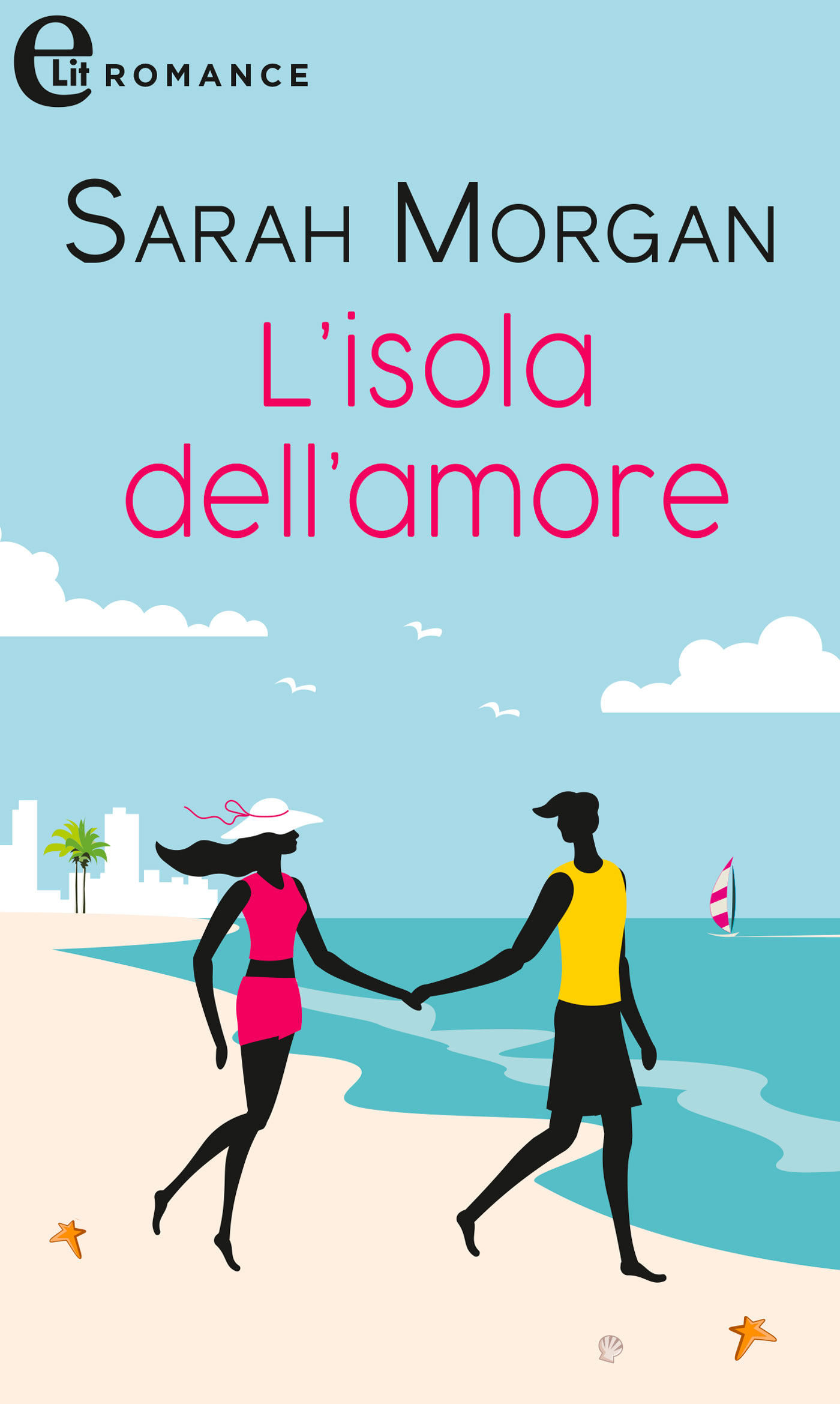 """L'isola  del nostro amore"" di Sarah Morgan edito da Harpercollins disponibile on-line"