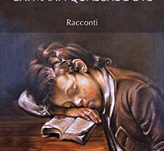 """Segnalazione: """"Chi mai in qualche dove"""" di Andrea Carloni edito da & My Book. Estratto"""