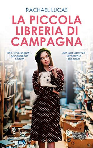 """""""La piccola libreria di campagna"""" di Rachael Lucas edito da Newton Compton da domani 24 Settembre 2020 in tutte le librerie e on-line. Estratto"""