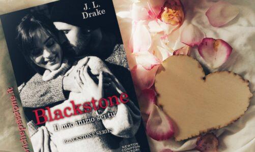 """Recensione del romanzo """"Blackstone. Il mio inizio sei tu"""" di J. L. Drake edito da Newton Compton"""