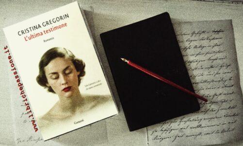 """Recensione del romanzo """"L' ultima testimone"""" di Cristina Gregorin edito da Garzanti"""